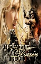 How The Warrior Fell: FAQ2 by iheartbrownies