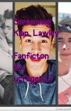 Screaming (Kian Lawley FanFiction) by urfeget17