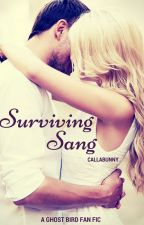 Surviving Sang (A Ghost Bird Fan Fic) by Callabunny