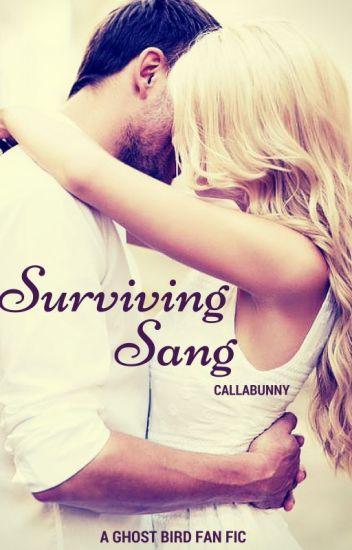 Surviving Sang (A Ghost Bird Fan Fic)
