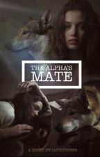 The Alpha's Mate by loveyou888