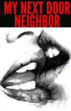 My Next Door Neighbor (Lesbian) by SexWithYourMind