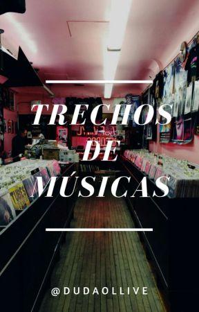 Trechos De Músicas by DudyOlliveira
