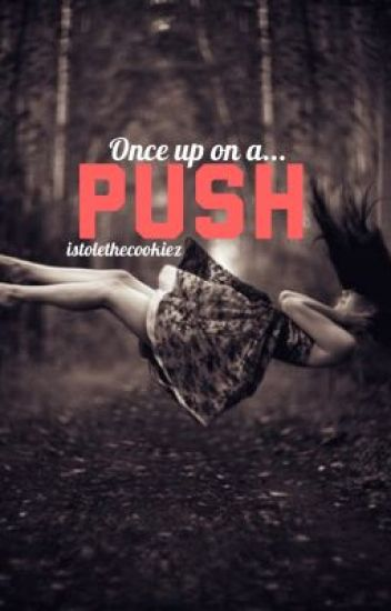 Once Upon A Push (Completed)