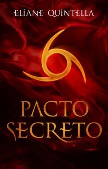 Pacto SecretoLivro 1 da Trilogia Pacto Secreto by ElianeQuintella