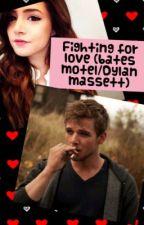 Fighting For Love (Bates Motel/Dylan Massett by dt1221