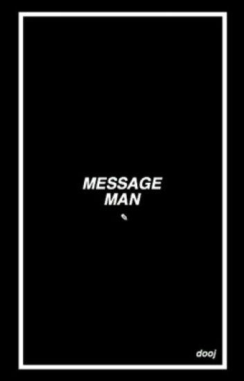 Message man; joshler