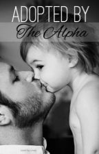 Adopted By The Alpha by loverbooks231