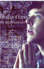 Deductions: A Johnlock Fanfic by ScarlettHeart