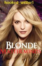 Blonde Masterminds by hooked_writer1