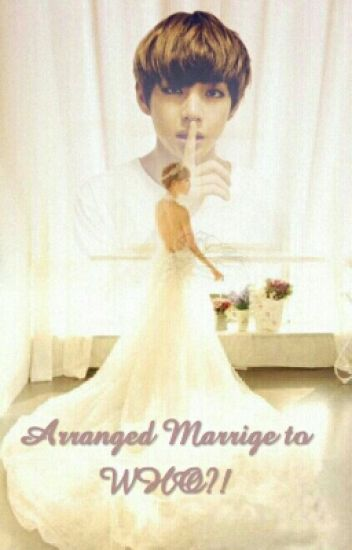 Arranged Marrige to WHO?!( BTS V)