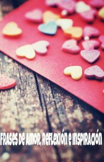 Frases De Amor Reflexión E Inspiracion Lizbeth Salinas