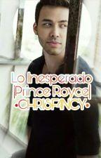 Lo Inesperado |Prince Royce| [Pausada] by CHR1SF4NCY