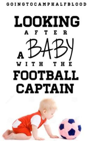 Looking After A Baby With The Football Captain