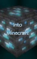 Into Minecraft by UniversePumpkin