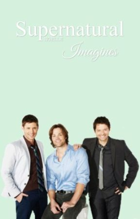 Supernatural Imagines - Winchesters x Sister!Reader//Scary