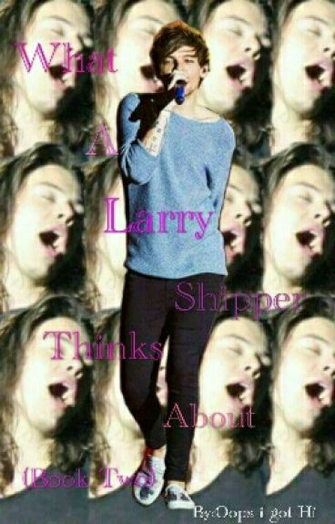 What a Larry shipper thinks about (book 2)