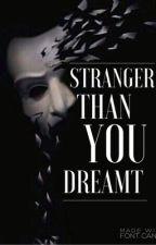 Stranger Than You Dreamt by annathealto