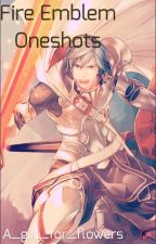 Fire emblem x reader by A_girl_for_flowers