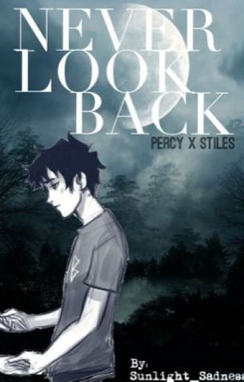 Never Look Back (Teen Wolf )x (Percy Jackson Fanfiction)