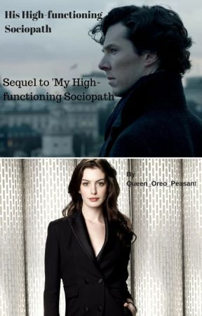 His High-functioning Sociopath (Sequel to 'My High-functioning Sociopath') by Queen_Oreo_Peasant