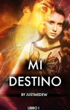 Mi Destino [Editando] by ChioMontoya