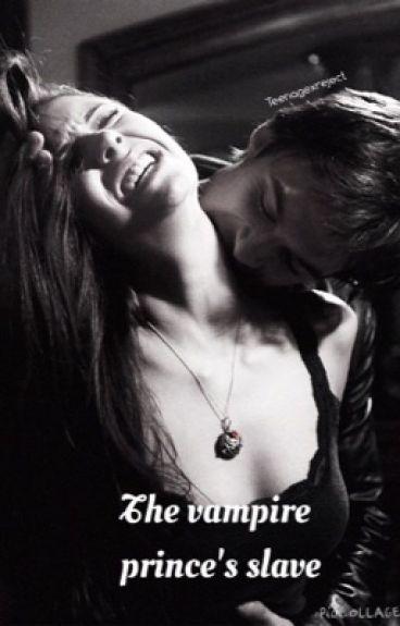 The vampire prince's slave