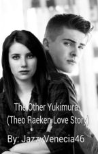 The Other Yukimura (Theo Raeken Love Story *ON HOLD*) by JazzyVenecia46