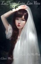 Lại trầm luân lần nữa (full) - Hải Ma Phấn (trọng sinh, 3S) by MiaPham94