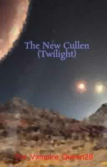 The New Cullen (Twilight) [Complete]