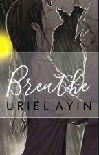 Breathe (One Shot) by Uriel_Anil