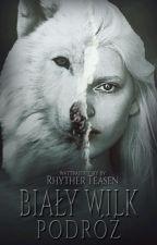 Biały Wilk tom II - Podróż /korekta/ by RhytherTeasen