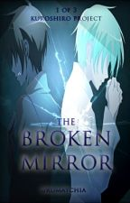 The Broken Mirror by UruMatchia