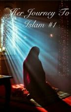 Her Journey To Islam By The Noble Qur'an by princessofIslam17