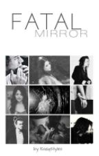 Fatal mirror by KaziqStyles