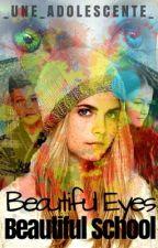 Beautiful eyes Beautiful school (réécriture prochaine) by _une_adolescente_