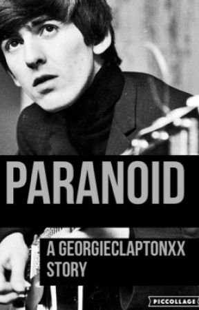 Paranoid (A Beatles Fanfiction) by GeorgieClaptonxx