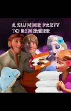 """A Slumber Party To Remember """"A Silly Script"""" (Helsa) and (Kirstanna) by Rocketideas"""