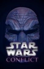 Star Wars: Conflict by StarWarsFanFiction