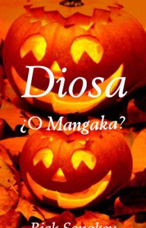Diosa  ¿o mangaka? by BiakSongkey