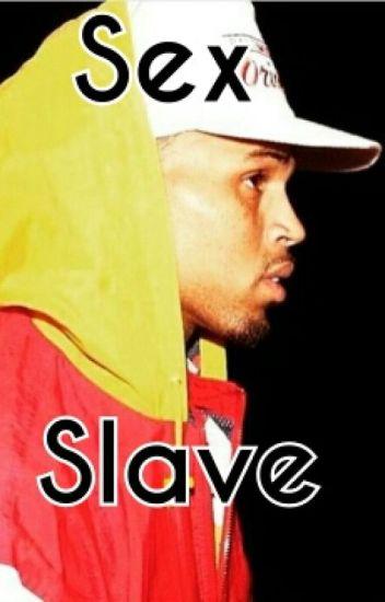 Sex Slave||Chris Brown{Wattys2015}