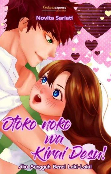 Otoko noko wa kirai desu!     -  I hate boys!