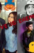 LOVE IS ENEMY by NillaArfiana11