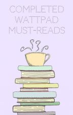 Completed Wattpad Must-Reads by hkong309