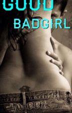 Good Badgirl by _Storry_Girl_