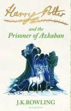 Harry Potter And The Prisoner Of Azkaban by HazzaStylesAsd