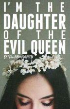 I'm The Daughter Of The Evil Queen by zjmorandarte03