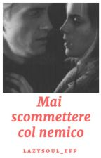 Mai scommettere col nemico (Dramione) by LazySoul_EFP
