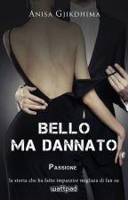 BELLO MA DANNATO Passione by ILoveMyCrazyAngel