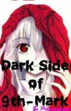 Dark Sides of 9-Mark by PrincessKyou77